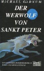 Cadnum, Michael:  Der Werwolf von Sankt Peter. Horror-Roman. Übertragen von Joachim Honnef.