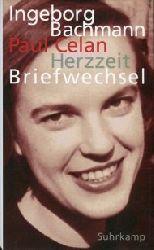 Bachmann, Ingeborg / Celan, Paul:  Herzzeit. Der Briefwechsel. Mit dem Briefwechsel zwischen Paul Celan und Max Frisch sowie zwischen Ingeborg Bachmann und Gisele Celan-Lestrange.