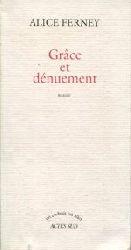 Ferney, Alice:  Grace et denuement. Roman.