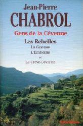 Chabrol, Jean-Pierre:  Gens de la Cevenne. Les Rebelles.