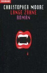 Moore, Christopher:  Lange Zähne. Aus d. Amerikanischen von Ute Thiemann.