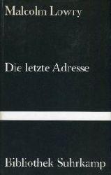 Lowry, Malcolm:  Die letzte Adresse. (Lunar Caustic) Deutsch und mit einem Nachwort von Martin Kluger.