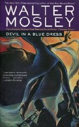 Mosley, Walter:  Devil in a Blue dress. An Easy Rawlins Mystery.