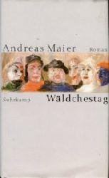 Maier, Andreas:  Wäldchestag. Roman.