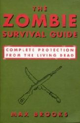 Brooks, Max:  The Zombie Survival Guide. Complete Protection from the Living Dead. Illustrations by Max Werner.
