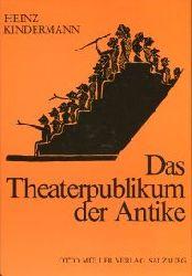 Kindermann, Heinz:  Das Theaterpublikum der Antike.