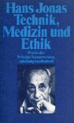 Jonas, Hans:  Technik, Medizin und Ethik. Praxis des Prinzips Verantwortung.