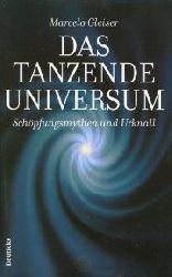 Gleiser, Marcelo:  Das tanzende Universum. Schöpfungsmythen und Urknall.