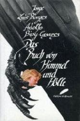 Borges, Jorge Luis / Bioy Casares, Adolfo:  Das Buch von Himmel und Hölle. Aus d. Spanischen v. Maria Bamberg.