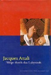 Attali, Jacques:  Wege durch das Labyrinth.