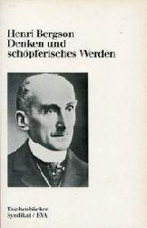 Bergson, Henri:  Denken und schöpferisches Werden. Aufsätze und Vorträge. Nachwort v. Konstantinos P. Romanos.