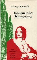 Lewald, Fanny:  Italienisches Bilderbuch. Herausgegeben und mit einem Nachwort von Ulrike Helmer.