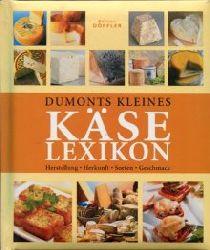 Iburg, Anne:  DuMonts kleines Käselexikon. Herstellung, Herkunft, Sorten, Geschmack.