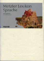 Glück, Helmut (Hrsg):  Metzler Lexikon Sprache (=Digitale Bibliothek 34)