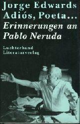 Edwards, Jorge:  Adios, Poeta ... Erinnerungen an Pablo Neruda.