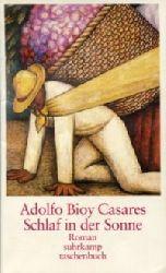 Bioy Casares, Adolfo:  Schlaf in der Sonne. Roman. Aus d. Spanischen v. Joachim A. Frank.