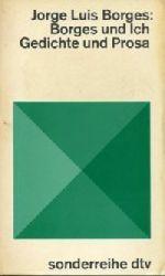 Borges, Jorge Luis:  Borges und ich. Gedichte und Prosa.