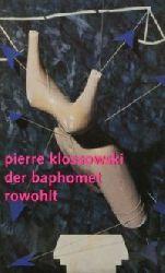 Klossowski, Pierre:  Der Baphomet. Deutsch von Gerhard Goebel.