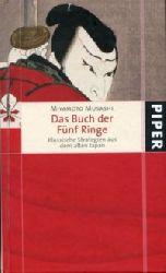 Musashi, Miyamoto:  Das Buch der fünf Ringe. Klassische Strategien aus dem alten Japan. Aus dem Japanischen v. Taro Yamada.