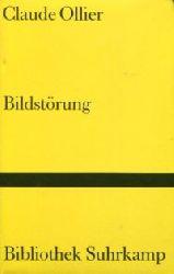 Ollier, Claude:  Bildstörung. Aus dem Französischen von Ingrid Asman und Joachim Umlauf.