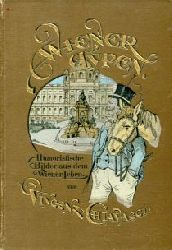 Chiavacci, Vincenz:  Wiener Typen. Humoristische Bilder aus dem Wiener Leben.