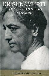 Krishnamurti, Jiddu:  Krishnamurti for Beginners. An Anthology.