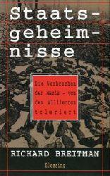 Breitman, Richard:  Staatsgeheimnisse. Die Verbrechen der Nazis - von den Alliierten toleriert.