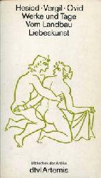 Hesiod / Vergil / Ovid:  Werke und Tage. Vom Landbau. Liebeskunst. (Bibliothek der Antike)