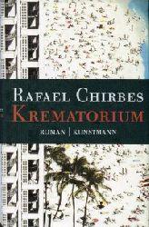 Chirbes, Rafael:  Krematorium. Roman. Aus d. Spanischen v. Dagmar Ploetz.