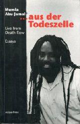Abu-Jamal, Mumia:  ...aus der Todeszelle. Live from Death Row. Essays.