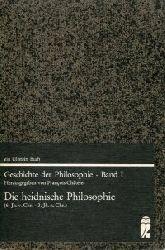 Aubenque, Pierre / Bernhardt, Jean / Chatelet, Francois:  Die heidnische Philosophie. 6. Jh. V. Chr. - 3. Jh. N. Chr. (=Geschichte der Philosophie, Band I)