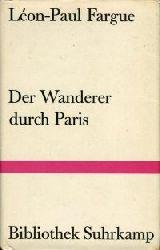 Fargue, Léon-Paul:  Der Wanderer durch Paris. Aus dem Französischen von Katharina Spann.