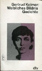 Kolmar, Gertrud:  Weibliches Bildnis. Gedichte.
