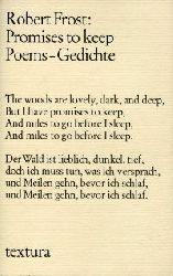 Frost, Robert:  Promises to keep. Poems - Gedichte. Zweisprachig. Übersetzung und Nachwort von Lars Vollert.
