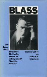 Blass, Ernst:  Die Straßen komme ich entlang geweht. Sämtliche Gedichte. Herausgegeben von Thomas B. Schumann.