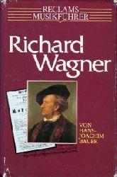 Bauer, Hans-Joachim:  Reclams Musikführer Richard Wagner.