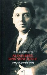 Morgenstern, Soma:  Alban Berg und seine Idole. Erinnerungen und Briefe. Herausgegeben und mit einem Nachwort von Ingolf Schulte.