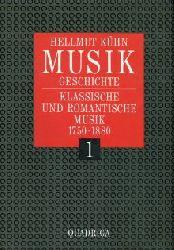 Kühn, Hellmut:  Klassische und romantische Musik 1750 - 1880. (=Musikgeschichte, Band 1)