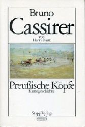 Nutt, Harry:  Bruno Cassirer. Preußische Köpfe. Kunstgeschichte.