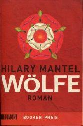 Mantel, Hilary:  Wölfe. Roman. Aus dem Englischen von Christiane Trabant.