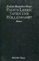 Klinger, Friedrich Maximilian:  Fausts Leben, Taten und Höllenfahrt. Roman. (Ungekürzte Ausg. auf d. Grundlage d. 2. u. vermehrten Ausg., erschienen bei Jacobaer, Leipzig 1794)