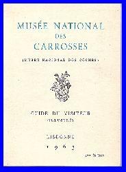 Ministério da Educacao Nacional (ed.)  Musée National des Carrosses (Museu Nacional dos Coches). Guide du Visiteur (Illustré).