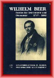 Blunck, Jürgen  Wilhelm Beer. Genius der Astronomie und Ökonomie 1797 - 1850.