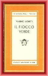 Moretti, Marino  Il fiocco verde. Romanzo.