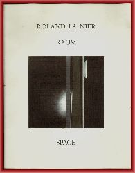 La Nier, Roland  Raum - Space. Katalog.