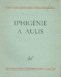 Bonnard, André  Iphigénie a Aulis. Tragédie d