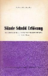 Rehrl, Stefan (Hrsg.)  Sünde, Schuld, Erlösung. Kongress der Moraltheologen und Sozialethiker 1971 in Salzburg.