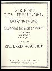 Wagner, Richard  Der Ring des Nibelungen. Ein Bühnenfestspiel für drei Tage und einen Vorabend.