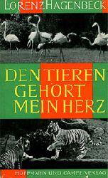 Hagenbeck, Lorenz  Den Tieren gehört mein Herz
