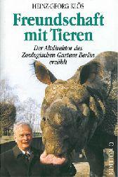 Klös, Heinz-Georg  Freundschaft mit Tieren, Der Altdirektor des Zoologischen Gartens Berlin erzählt